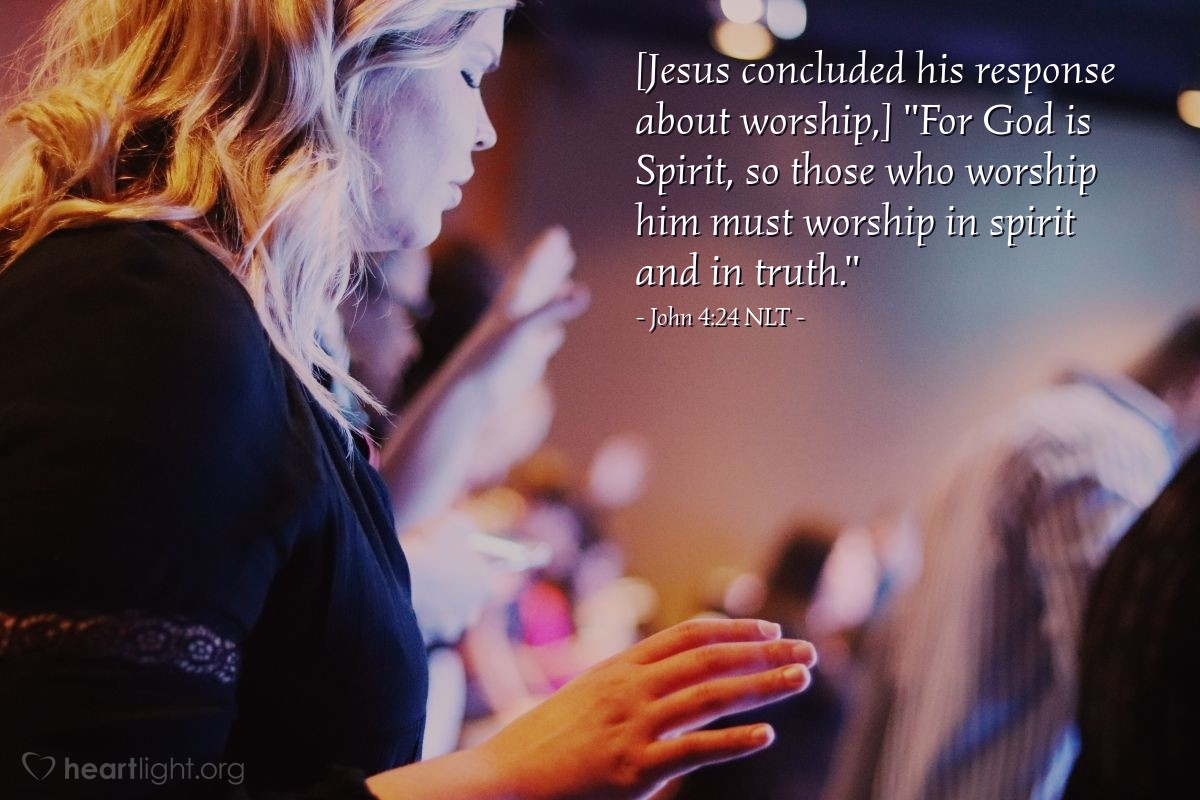 "Illustration of John 4:24 — ""God is spirit. So the people that worship God must worship in spirit and truth."""