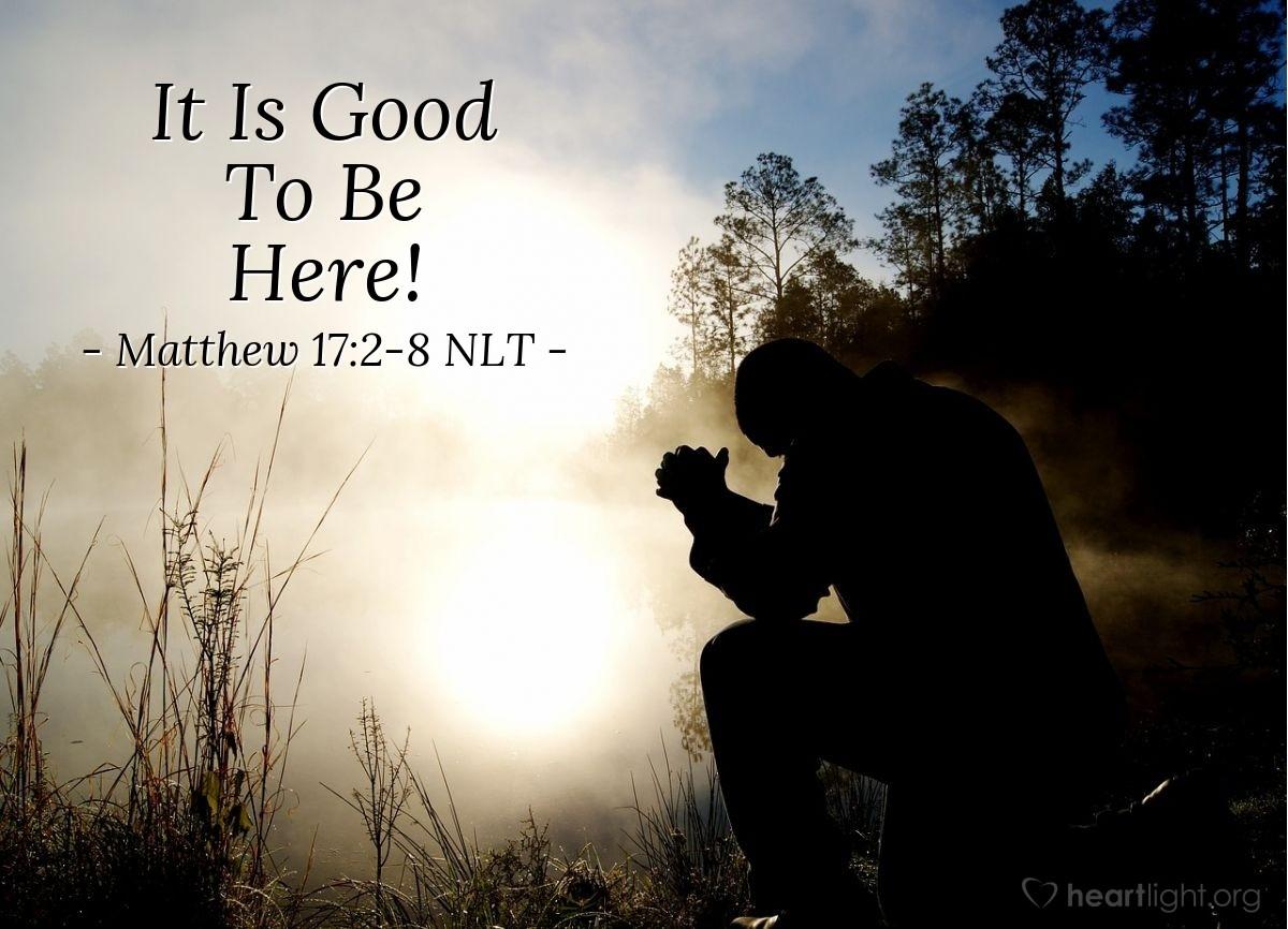 "Illustration of Matthew 17:2-8 NLT — ""Stand up. Don't be afraid."""