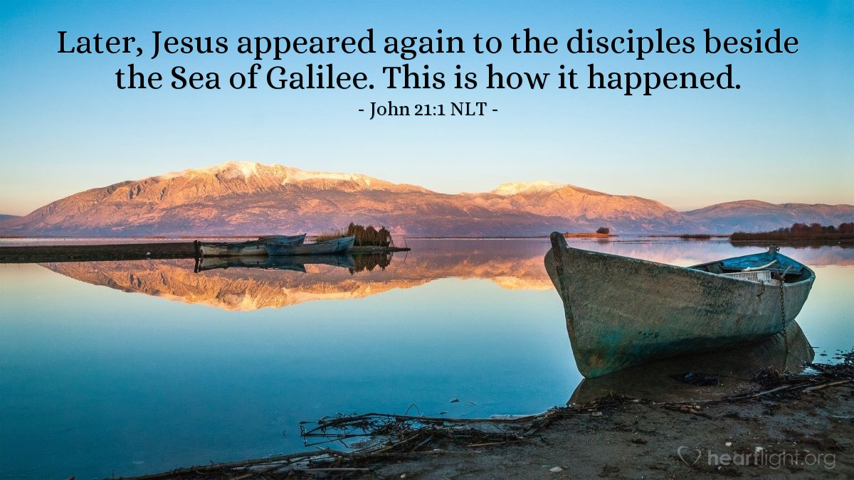 Illustration of John 21:1 NLT — Later, Jesus appeared again to the disciples beside the Sea of Galilee. This is how it happened.
