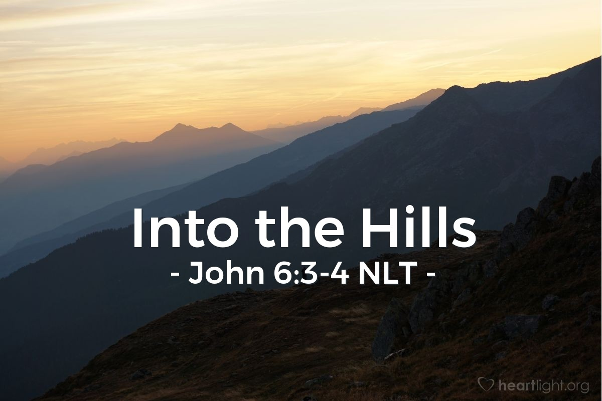 Illustration of John 6:3-4 NLT — Then Jesus climbed a hill and sat down with his disciples around him. (It was nearly time for the Jewish Passover celebration.)