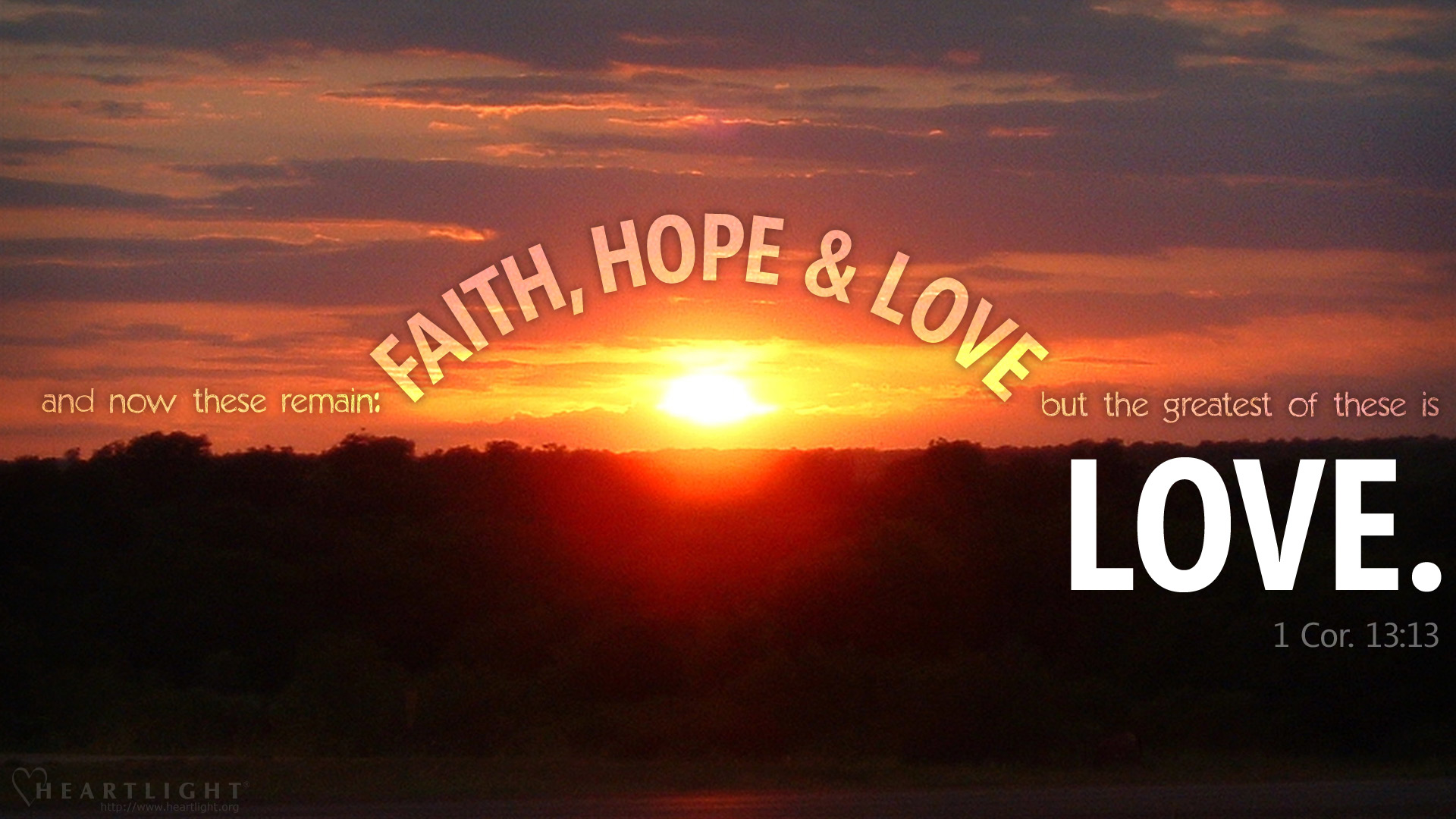 """Cross Country Quotes >> """"This is the Greatest"""" — PowerPoint Background of 1 Corinthians 13:13 Sunrise Sunset — Heartlight®"""